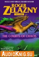 The Courts of Chaos (The Chronicles of Amber)