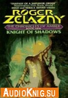 Knight of Shadows (The Chronicles of Amber)