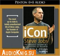 iCon Steve Jobs, the Greatest Second Act in the History of Business (Audiobook)