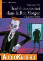 Double assassinat dans la Rue Morgue et La lettre vole (Livre et Audio)