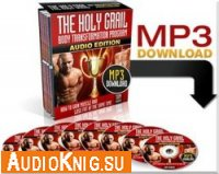 The Holy Grail Body Transformation Program (Audiobook)