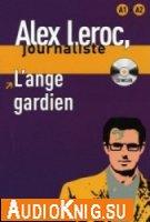Alex Leroc journaliste. L'ange gardien (Audio et Livre)