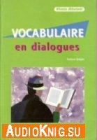 Vocabulaire en Dialogues. Niveau dйbutant (Livre et Audio)