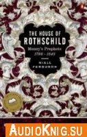 The House of Rothschild - Money's prophets, 1798 - 1848