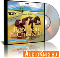 Robinson Crusoe: A BBC Radio Full-Cast Dramatization (Audiobook)