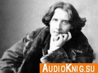 Король жизни (Оскар Уайльд) Аудиокнига