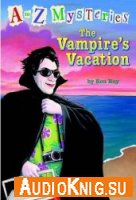 A to Z Mysteries: The Vampire's Vacation - Ron Roy (PDF, EPUB, MP3)