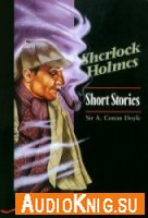 Sherlock Holmes, Short Stories (adapt.) / Sir Arthur Conan Doyle