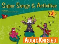 Super Songs and Activities - 2 (pdf+wma) - Gill Mackie, Songs by David Allan and Tessa Clark