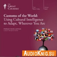 Customs of the World: Using Cultural Intelligence to Adapt, Wherever You Are - The Great Courses