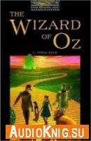 The Wizard of Oz - L. Frank Baum (Book & Audio) Язык: English