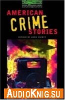 Oxford Bookworms Library: American Crime Stories (Book & Audio)