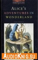 Alice's Adventures in Wonderland - Lewis Carroll (Book, Audio) Язык: Английский