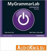 MyGrammarLab Advanced Class (Audio CD) - Mark Foley Язык: Английский