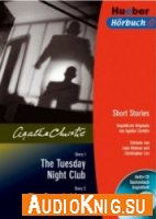 The Tuesday Night Club / The Fourth Man (Book, Audio) - Agatha Christie Язык: English