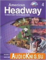 American Headway 4 (Student Book, Class Audio CD) - John Soars, Liz Soars Язык: Английский