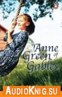 Anne of Green Gables (PDF, MP3, Level 2) - Lucy Maud Montgomery Язык: Английский