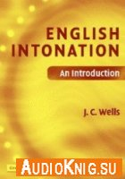 English Intonation Practice (Book, Audio CD) An Introduction - J. C. Wells Язык: Английский