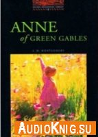 Anne of Green Gables - L.M. Montgomery (Book, Audio) Язык: Английский