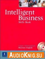 Intelligent Business Upper Intermediate Skills Book and CD-ROM Pack (PDF, exe, MP3) Язык: Английский