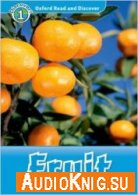 Oxford Read and Discover: Level 1: Fruit - Louise Spilsbury (PDF, MP3) Язык: Английский