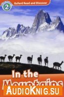Oxford Read and Discover: Level 2: In the Mountains - Richard Northcott (PDF, MP3) Язык: Английский