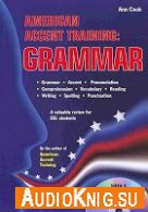 American Accent Training: Grammar - Ann Cook (pdf, mp3) Язык: английский