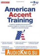 American Accent Training 3nd edition - Ann Cook (mp3) Язык: английский