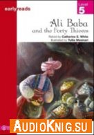 Earlyreads: Ali Baba and the Forty Thieves - Retold by Catherine E (pdf, mp3) Язык: English