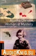 Oxford Bookworms Library: Agata Christie, Woman of Mystery - John Escott (fb2, pdf, mp3) Язык: Английский
