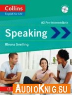 Collins English for Life: Speaking A2 - Rhona Snelling (PDF, MP3) Язык: Английский