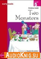 Earlyreads: Two Monsters - Cristina Ivaldi (pdf, mp3) Язык: English