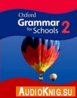 Oxford Grammar for Schools 2: Student's Book with Audio CDs and DVD-ROM