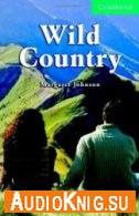 Wild Country - Margaret Johnson (PDF, MP3) Язык: Английский
