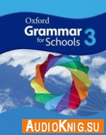 Oxford Grammar for Schools: 3: Student's Book with Audio CDs and DVD-ROM