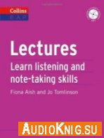 Lectures: Learn Academic Listening and Note-Taking Skills - Fiona Aish (PDF, MP3) Язык: Английский