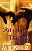 Cambridge English Readers: Staying Together (pdf, mp3) Язык: Английский
