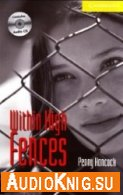 Within High Fences - Penny Hancock (pdf, mp3) Язык: English