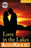 Cambridge English Readers: Love in the Lakes - Penny Hancock (pdf, mp3) Язык: Английский