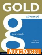 Gold Advanced Coursebook - Amanda Thomas (PDF, MP3) Язык: Английский