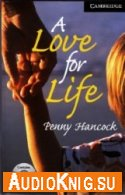 A Love for Life - Penny Hancock (pdf, fb2, mobi, mp3) Язык: Английский