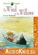The Wind in the Willows (PDF, MP3) - Kenneth Grahame Язык: Английский