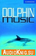 Cambridge English Readers: Dolphin Music (Book & Audio)