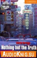 Nothing but the Truth - George Kershaw (pdf, mp3) Язык: British English