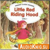 Little Red Riding Hood - Adapted for ELT by Joanne Swan (pdf+mp3) Язык: english