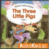 The Three Little pigs - Adapted for ELT by Joanne Swan (pdf+mp3) Язык: english