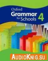 Oxford Grammar for Schools 4 - Martin Moore (PDF, MP3) Язык: Английский