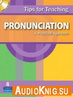 Tips for Teaching Pronunciation: A Practical Approach - Linda Lane (PDF, MP3) Язык: Английский