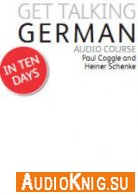 Get Talking German - Paul Coggle, Heiner Schenke (PDF, MP3) Язык: Английский