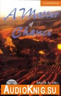 A Matter of Chance - David A Hill (pdf, mp3) Язык: Английский